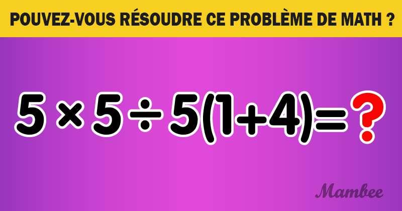 Voici un intéressant problème de mathématiques qui mettra vos méninges à l'épreuve