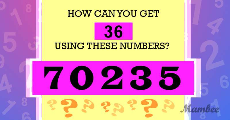 Can You Turn All These Numbers Into An Equation That Will Give You '36' As An Answer?Can You Turn All These Numbers Into An Equation That Will Give You '36' As An Answer?Can You Turn All These Numbers Into An Equation That Will Give You '36' As An Answer?Can You Turn All These Numbers Into An Equation That Will Give You '36' As An Answer?Can You Turn All These Numbers Into An Equation That Will Give You '36' As An Answer?