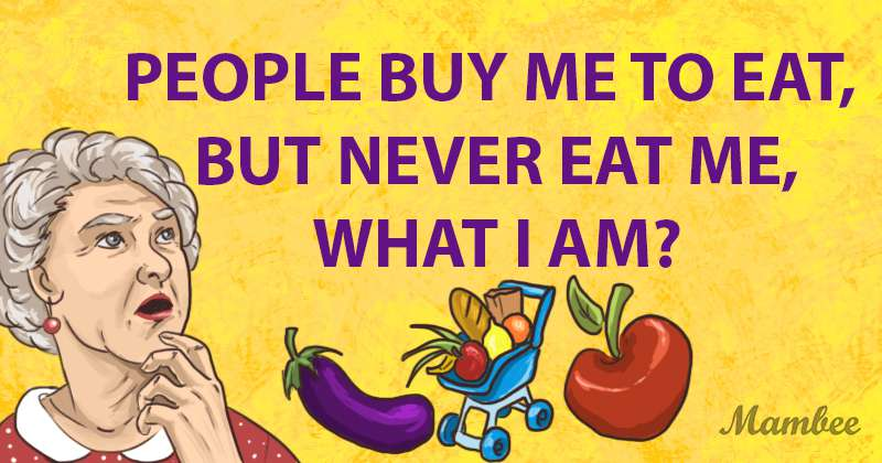 Tricky Riddle: People Buy Me To Eat But Never Eat Me. What Am I?Tricky Riddle: People Buy Me To Eat But Never Eat Me. What Am I?