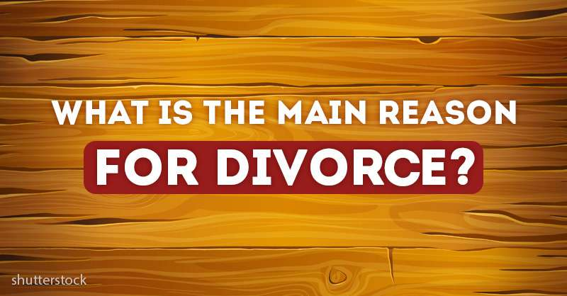Tricky Riddle: What Is The Main Cause Of Divorce?