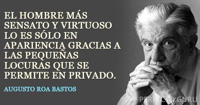 Las 20 Mejores Frases De Augusto Roa Bastos